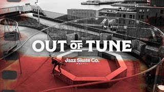 Jazz Skate Co. Presents:  Out Of Tune - Full Video