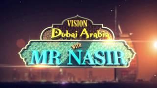 Vision Dubai Arabia With Mr Nasir Film Festival Show