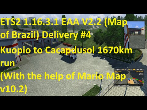ETS2 1.16.3.1 EAA v2.2 Map of Brazil Delivery #4 1670km run