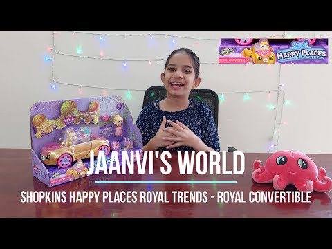 Shopkins Royal Trends Happy Places - Royal Convertible - Jaanvi's World