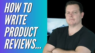 Affiliate Marketing: How To Write Product Reviews That Convert!