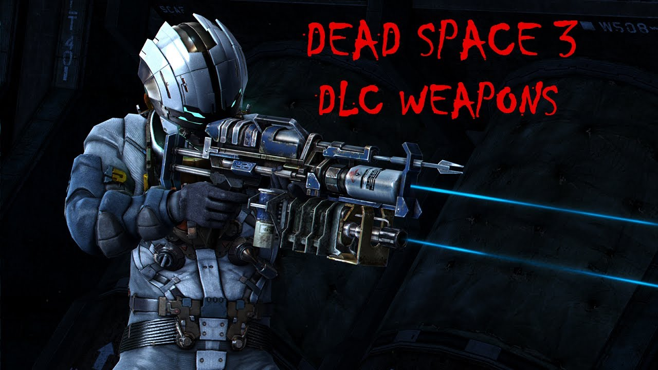 Dead Space 3 - All DLC + Limited Edition Weapons - YouTube