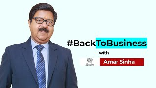 #BackToBusiness with Radico Khaitan's Amar Sinha
