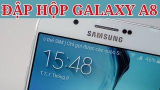 Đập Hộp Review Samsung Galaxy A8 :Siêu mỏng, pin trâu, cấu hình tốt, giá vừa phải