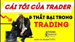 Cái Tôi Của Trader Và Những Thất Bại Trong Trading
