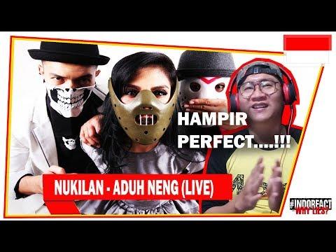 NUKILAN - Aduh Neng (LIVE) #INDOREACT