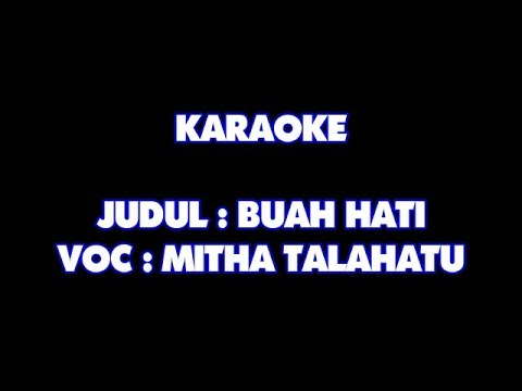 KARAOKE - BUAH HATI - MITHA TALAHATU