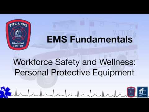 Paramedic 1.09 - Workforce Safety And Wellness: Personal Protective Equipment