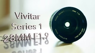 vivitar series 1 28mm f1 9 lens review test on c100