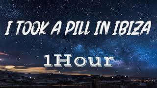 Mike Posner - I Took A Pill In Ibiza  | [ Lyrics ] | [ 1Hour ] [ Loop ]
