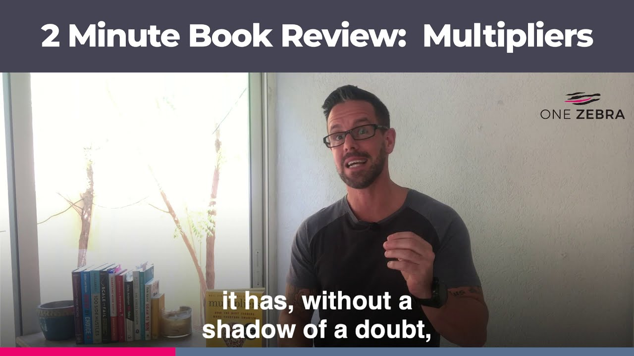 2 Minute Book review: Multipliers by Liz Wiseman