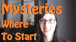 Mysteries: Where to Start