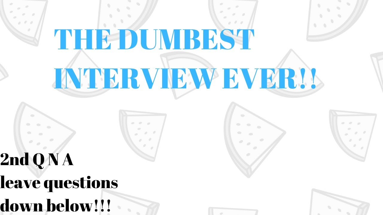 The Dumbest Interview ever!!!