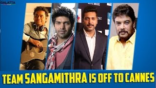 Team Sangamithra is Off to Cannes