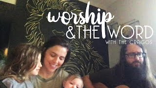 Worship & The Word // 4/30 // The Craigos