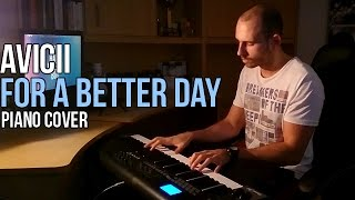 Avicii - For A Better Day (Piano Cover by Marijan)