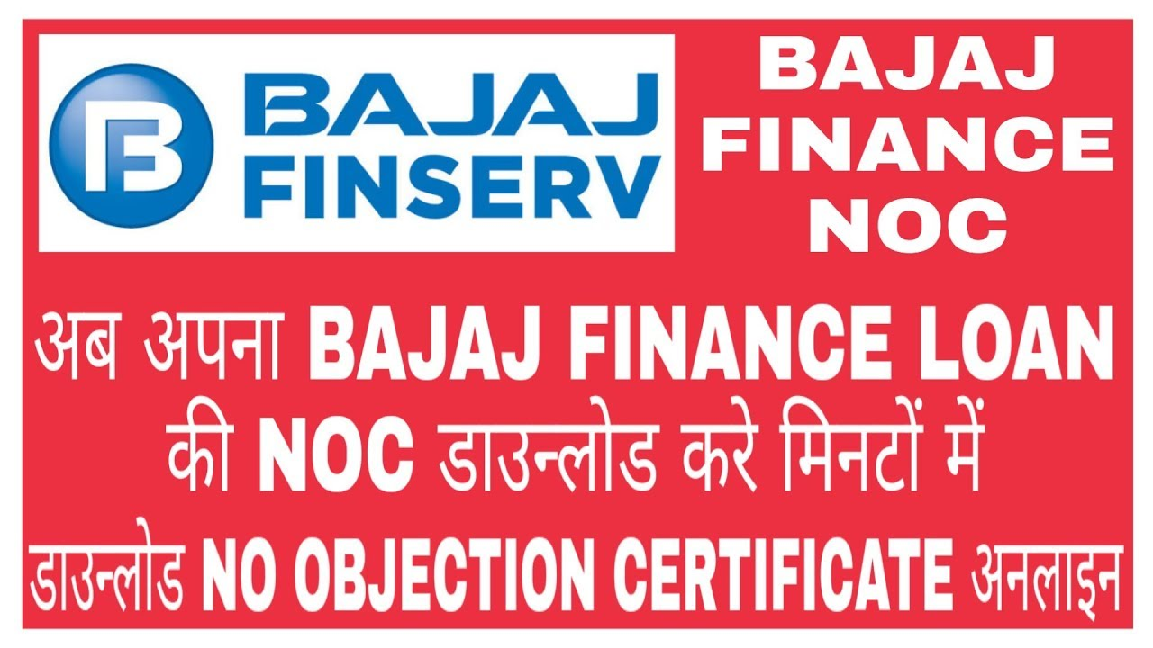 Download Bajaj Finance Noc Online Bajaj Finance No Objection