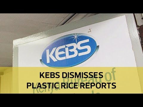 KEBS dismisses plastic rice in Kenya report