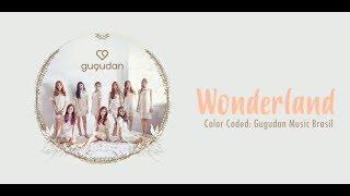 Wonderland - Gugudan (구구단) Color Coded Lyrics (Pt/Br)