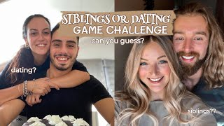 Can You Guess if They're Siblings or Dating?? | Siblings or Dating Game Challenge