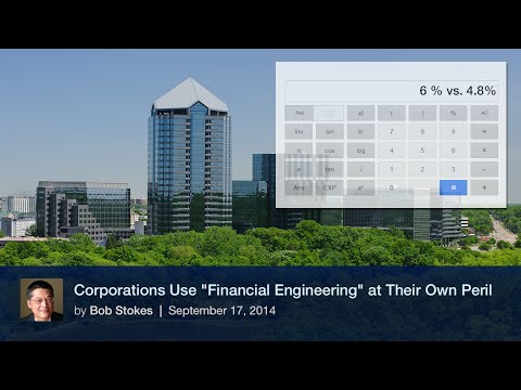 """Corporations Use """"Financial Engineering"""" at Their Own Peril"""