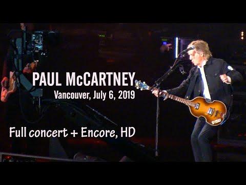 Paul McCartney Vancouver,  BC Place, July 6, 2019 Full Concert + Encore HD