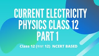 Current Electricity | Physics | Chapter 3 part 1 | Class 12