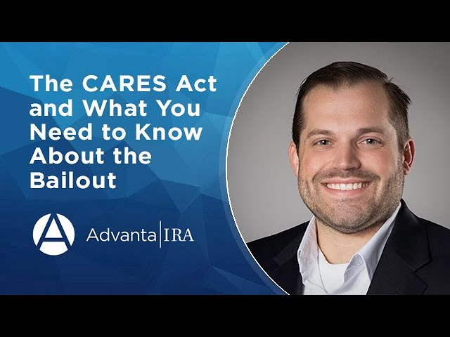 The CARES Act and What You Need to Know About the Bailout