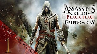 Assassins Creed: 4 Blackflag [Freedom Cry] - Part 1 - (Secret Password)