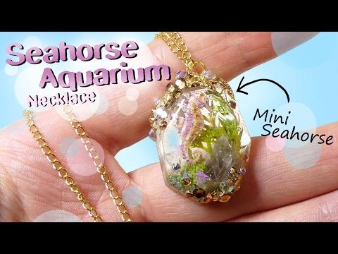 Seahorse Aquarium Necklace Tutorial DIY // Miniature Seahorse Jewelry