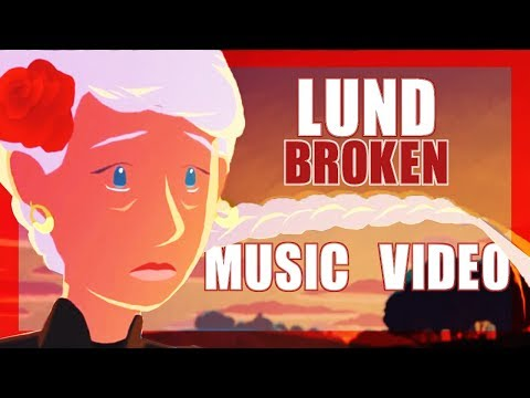 Lund - Broken (Music Video)