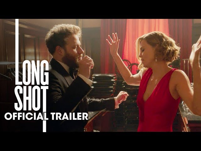 Long Shot (2019 Movie) New Trailer - Seth Rogen, Charlize Theron