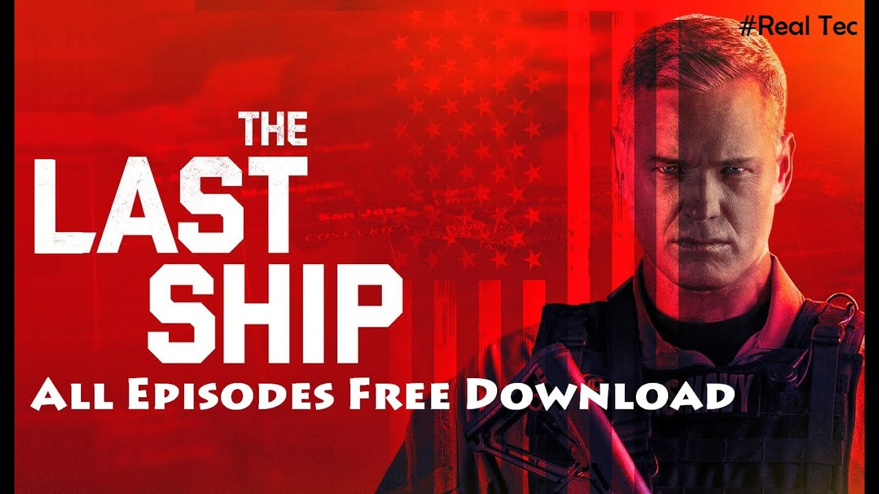 Download The Last Ship All Episodes FREE Download - Direct
