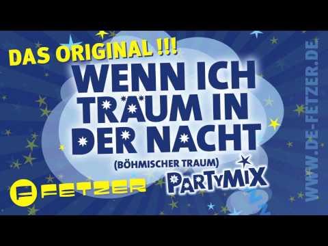 DAS ORIGINAL - DE FETZER - Wenn ich träum in der Nacht (Böhmischer Traum) PARTYMIX