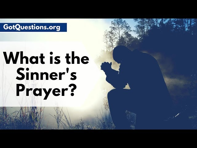 What is the Sinners Prayer? | How to Pray a Salvation Prayer | GotQuestions.org