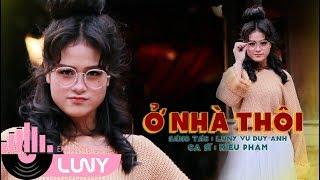 MV Official | Ở nhà thôi - Kiều Phạm | LUNY Entertainment