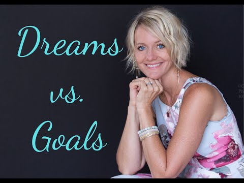 Dreams vs. Goals
