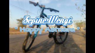 Download Story WA SEPINE WENGI (Happy Asmara)