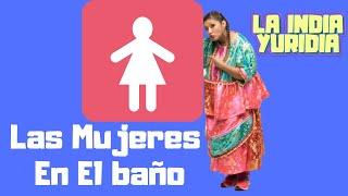 Las Mujeres En El Baño -- La india Yuridia
