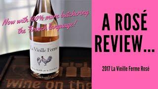 2017 La Vieille Ferme Rosé Wine Review