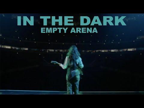 in the dark | camila cabello (empty arena)