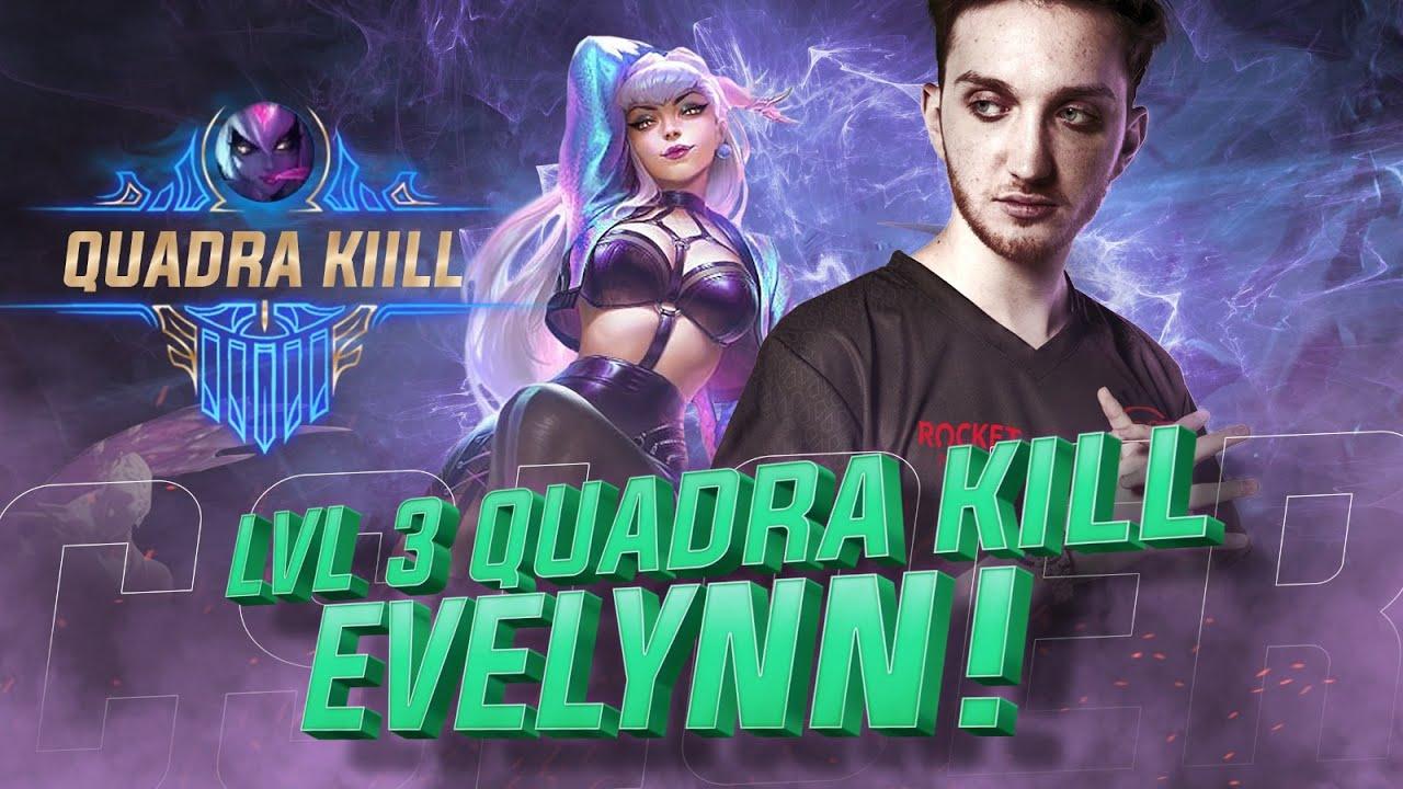 LVL 3 QUADRA KILL EVELYNN! - CLOSER EVELYNN