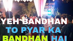 N STAR BAND bandharpada HINDI SONG YEH  BANDHAN TO PYAR KA BANDHAN HAI