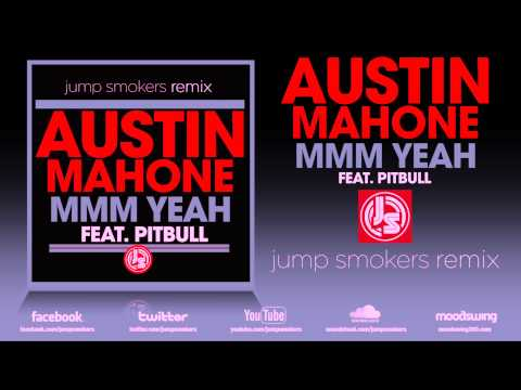 "Austin Mahone Feat. Pitbull ""MMM YEAH"" - Jump Smokers Remix"