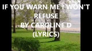 Caroline D If You Warn Me I Won