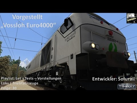 Vorgestellt / Vossloh Euro4000 / TS 2017 / Folge 30