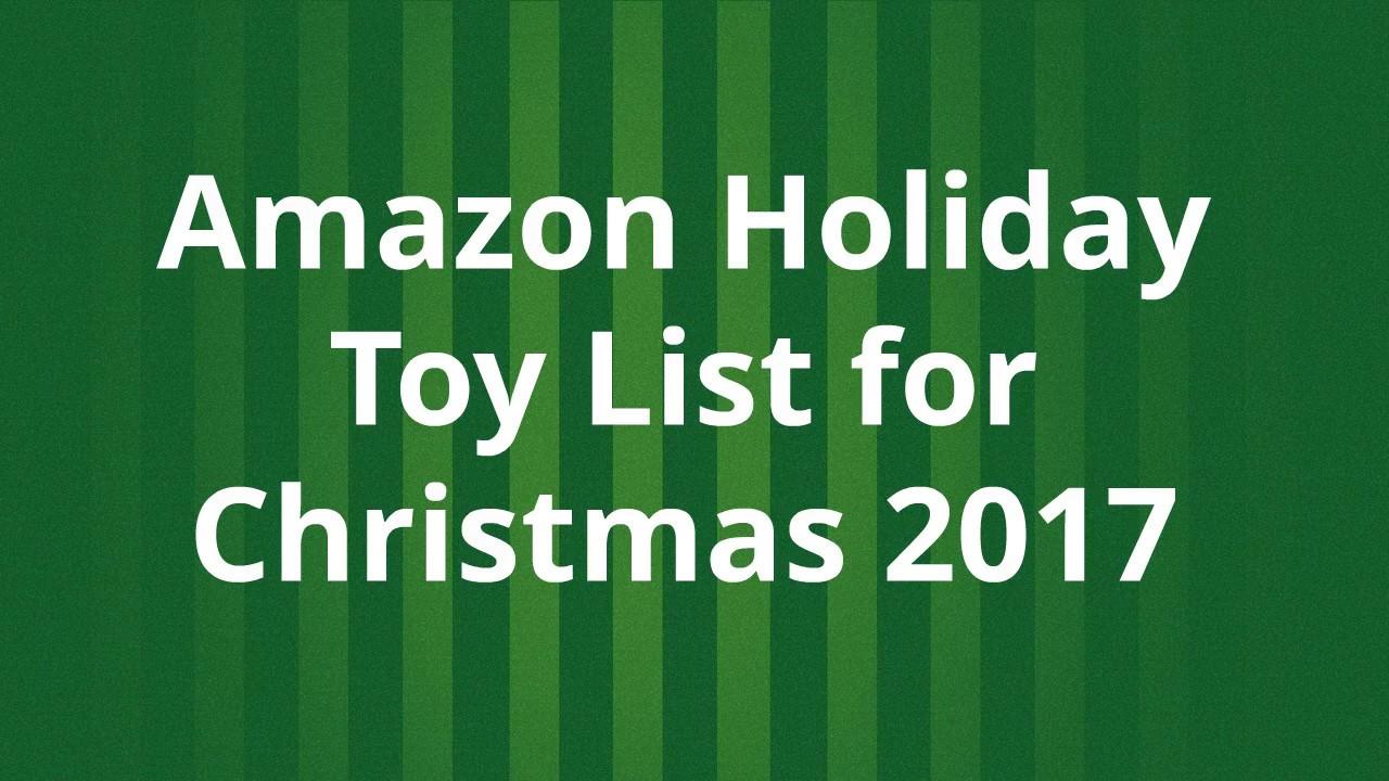 amazon holiday toy list 2017 top 100 toys for christmas - Amazon Christmas List