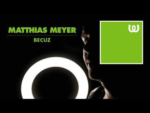 Matthias Meyer - Becuz