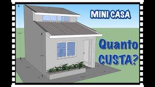 Quanto Custa? Mini Casa