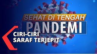 Sehat di Tengah Pandemi: Saraf Terjepit dan Penanganannya.